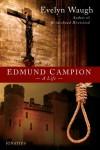 Edmund Campion - Evelyn Waugh