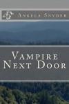 Vampire Next Door - Angela Snyder