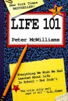 Life 101 : Everything We Wish We Had Learned About Life in School -- But Didn't (The Life 101 Series) - Peter McWilliams