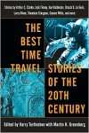 The Best Time Travel Stories of the 20th Century - Martin H. Greenberg, Harry Turtledove, Charles Sheffield, Nancy Kress