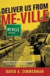 Deliver Us From Me-Ville - David Zimmerman