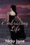 Embracing Life - Nicky Jayne