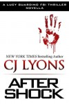 After Shock: A Novella (Lucy Guardino FBI Thrillers) - C.J. Lyons