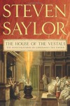The House of the Vestals: The Investigations of Gordianus the Finder - Steven Saylor