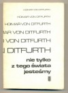 Nie tylko z tego świata jesteśmy - Hoimar von Ditfurth