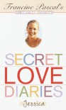 Secret Love Diaries: Jessica - Francine Pascal, Laurie John