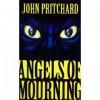 Angels of Mourning - John  Pritchard