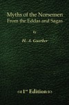 Myths of the Norsemen - 1st Edition: From the Eddas and Sagas - H. A. Guerber