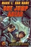 One Jump Ahead - Mark L. Van Name