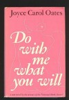 Do With Me What You Will - Joyce Carol Oates