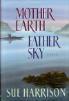 Mother Earth Father Sky - Sue Harrison