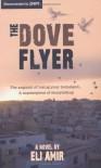 The Dove Flyer - Eli Amir