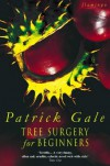 Tree Surgery for Beginners - Patrick Gale