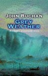 Grey Weather - John Buchan