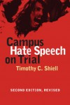 Campus Hate Speech on Trial - Timothy C. Shiell