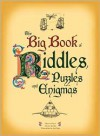 The Big Book of Riddles, Puzzles and Enigmas - Sylvain Lhullier,  Ivan Sigg Fabrice Mazza