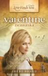 Love Finds You in Valentine, Nebraska - Irene Brand
