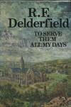 To Serve Them All My Days - R.F. Delderfield