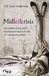Midleifcrisis. Als meine Frau mich hinauswarf und ich mit 117 anderen schlief - Leif Lasse Andersson