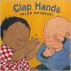 Clap Hands - Helen Oxenbury