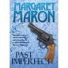 Past Imperfect - Margaret Maron