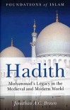 Hadith: An Introduction (Foundations of Islam) - Jonathan A.C. Brown