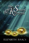 The Secret of the Keepers: Kailmeyra's Strength - Elizabeth Isaacs