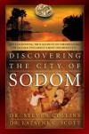 Discovering the City of Sodom: The Fascinating, True Account of the Discovery of the Old Testament's Most Infamous City - Steven Collins, Latayne C. Scott