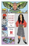 Every Short Story, 1951-2012 - Alasdair Gray