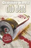 Club Dead  - Charlaine Harris, Dorothee Danzmann