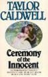 Ceremony of the Innocent - Taylor Caldwell