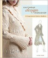 Knitwear Design Workshop: A Comprehensive Guide to Handknits - Shirley Paden