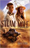 The Steam Mole - Dave Freer