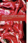Japan's Comfort Women: Sexual Slavery and Prostitution During World War II and the Us Occupation - Yuki Tanaka