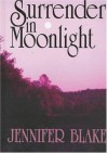 Surrender in Moonlight (Five Star Standard Print Romance) - Jennifer Blake