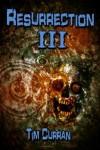 Resurrection #3- Horror Series - Tim Curran
