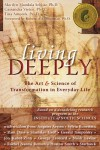 Living Deeply: The Art & Science of Transformation in Everyday Life - Marilyn Schlitz, Cassandra Vieten, Tina Amorok, Robert A.F. Thurman