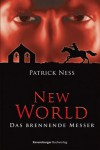 New World 03: Das brennende Messer - Patrick Ness