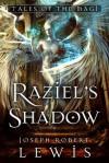 Raziel's Shadow - Joseph Robert Lewis