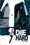 Die Hard: Year One, Vol 1 - Howard Chaykin, Stephen Thompson