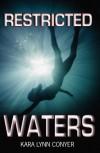 Restricted Waters - Kara Lynn Conyer