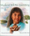 Muskrat Will Be Swimming - Cheryl Savageau, Robert Hynes