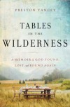 Tables in the Wilderness: A Memoir of God Found, Lost, and Found Again - Preston Yancey