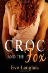 Croc And The Fox (Furry United Coalition #3) - Eve Langlais