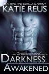 Darkness Awakened - Katie Reus
