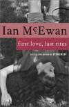First Love, Last Rites - Ian McEwan
