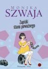 Zapiski stanu poważnego - Monika Szwaja