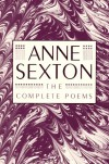 Complete Poems - Anne Sexton