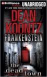 Frankenstein: The Dead Town -  Read by Christopher Lane, Dean Koontz