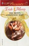 The Boss's Christmas Baby - Trish Morey